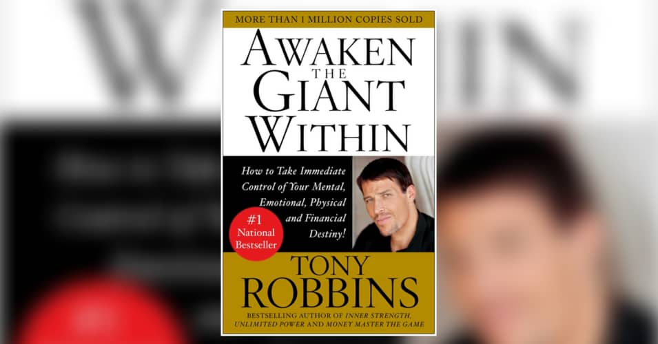 awaken the giant within how to take immediate control of your mental emotional physical and financial destiny