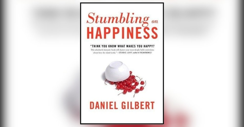 lessons-stumbling-on-happiness-gilbert