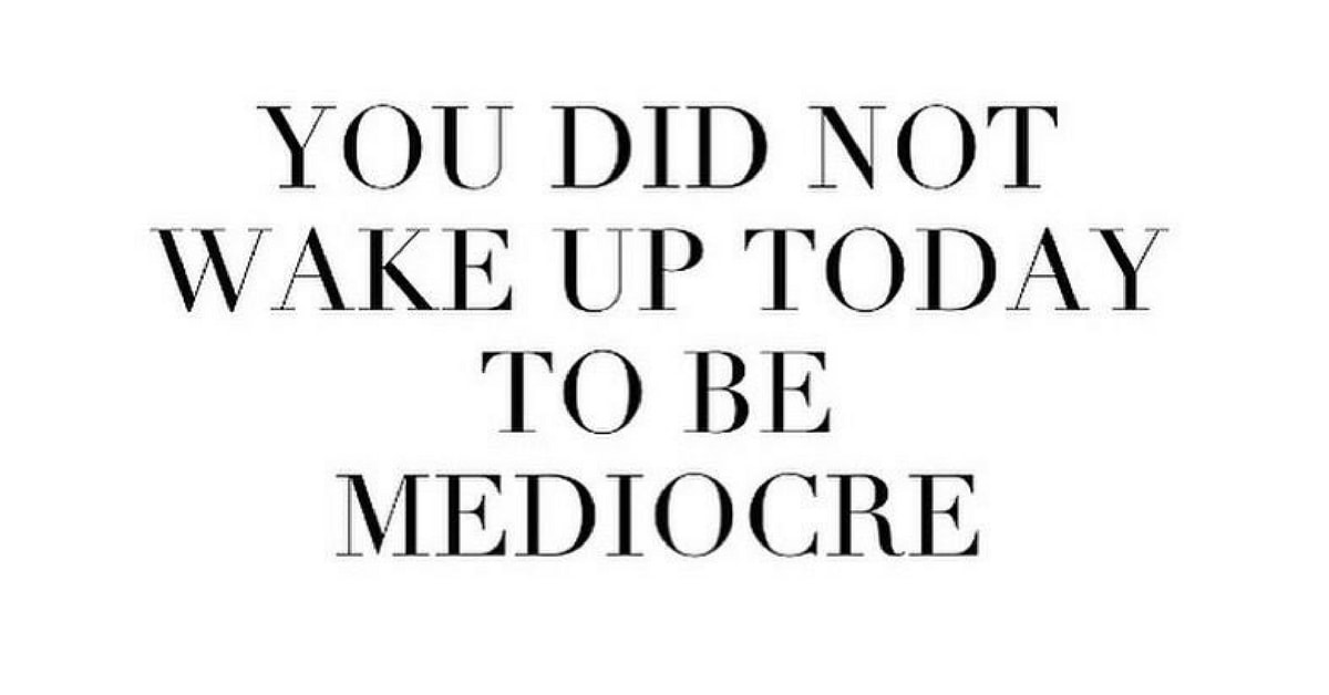 not-accepting-mediocrity-success