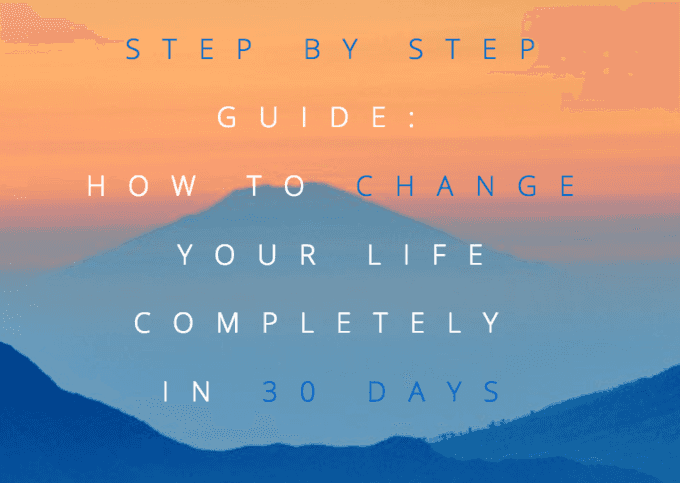 Life Changing Step by Step Guide